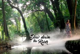 Slow down the river © Les studios hashtag