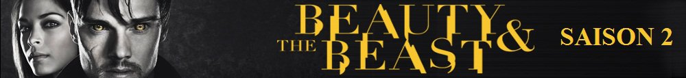 Beauty and The Beast (Saison 2)
